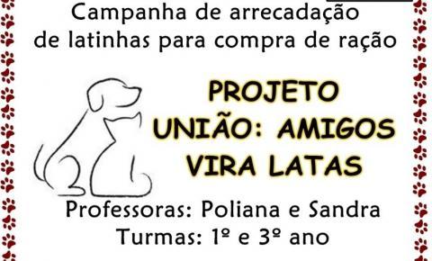 Campanha Latinha Amiga - Projeto União Animais Vira Latas
